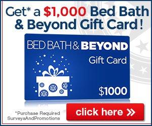 Get $1000 Bed Bath & Beyond Gift Card!