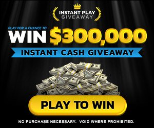 Instant Play $300,000 Giveaway