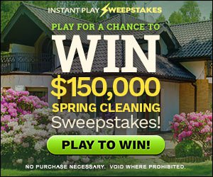 A Chance to win $150,000 Spring Cleaning Sweepstakes!
