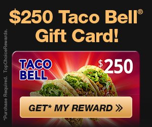 $250 Taco Bell Gift Card!